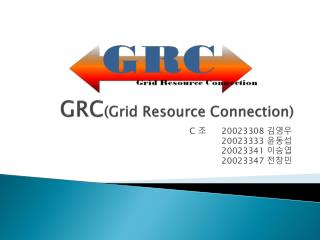 GRC (Grid Resource Connection)