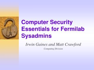 Computer Security Essentials for Fermilab Sysadmins