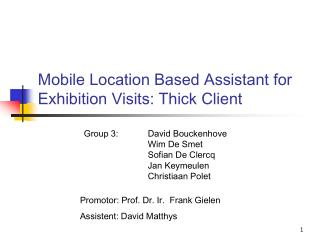 Mobile Location Based Assistant for Exhibition Visits: Thick Client