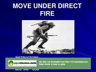MOVE UNDER DIRECT FIRE