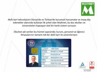 Multinet Kurumsal Hizmetler A.Ş.  Multinet Akıllı Kart  Multinet Akıllı Kart Özellikleri