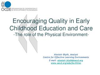Encouraging Quality in Early Childhood Education and Care -The role of the Physical Environment-