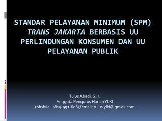Tulus Abadi, S.H. Anggota Pengurus Harian YLKI (Mobile : 0815-991-6063/email: tulus.ylki@gmail