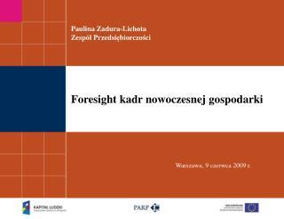 Paulina Zadura-Lichota Zesp ół  Przedsi ę biorczo ś ci