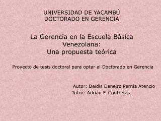 UNIVERSIDAD DE YACAMB  DOCTORADO EN GERENCIA   La Gerencia en la Escuela B sica Venezolana: Una propuesta te rica