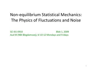 Non-equilibrium Statistical Mechanics: The Physics of Fluctuations and Noise