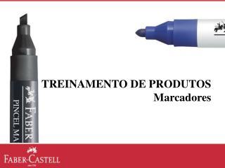 TREINAMENTO DE PRODUTOS Marcadores