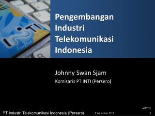 Pengembangan Industri Telekomunikasi Indonesia