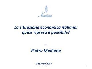 La situazione economica italiana: quale ripresa è possibile? -  Pietro Modiano