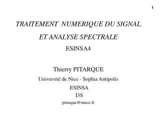 TRAITEMENT  NUMERIQUE DU SIGNAL ET ANALYSE SPECTRALE ESINSA4 Thierry PITARQUE