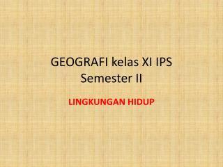 GEOGRAFI kelas XI IPS  Semester II