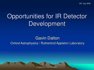Opportunities for IR Detector Development
