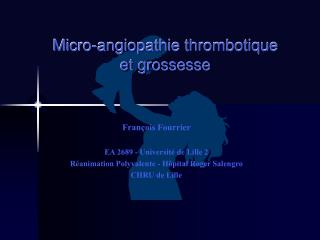 Micro-angiopathie thrombotique et grossesse