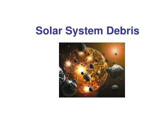 Solar System Debris