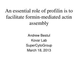 An essential role of profilin is to facilitate formin-mediated actin assembly