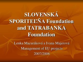 SLOVENSKÁ SPORITEĽŇA Foundation and TATRABANKA Foundation