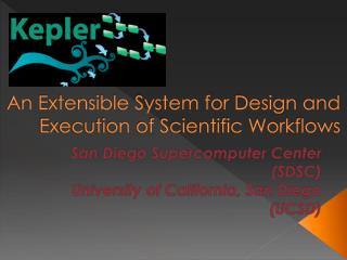 An Extensible System for Design and Execution of Scientific Workflows
