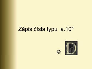 Zápis čísla typu  a.10 n