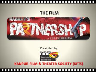 Presented by  KANPUR FILM & THEATER SOCIETY (KFTS)