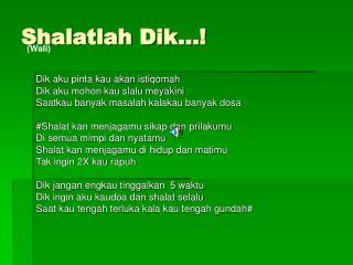 Shalatlah Dik…!