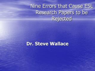 Nine Errors that Cause ESL Research Papers to be Rejected