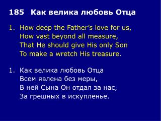 1.How deep the Father's love for us, How vast beyond all measure,