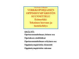 Veli-Pekka Lifländer VERKKOPOHJAISEN OPPIMISYMPÄRISTÖN SUUNNITTELU
