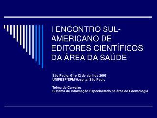 I ENCONTRO SUL-AMERICANO DE EDITORES CIENT�FICOS DA �REA DA SA�DE