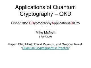 Applications of Quantum Cryptography – QKD