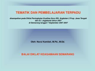 Oleh: Nurul Kamilati, M.Pd., M.Ed. BALAI DIKLAT KEAGAMAAN SEMARANG