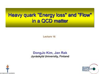 "Heavy quark ""Energy loss"" and ""Flow""  in a QCD matter"