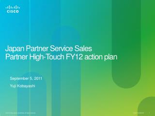 Japan Partner Service Sales  Partner High-Touch  FY12  action plan
