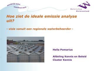 Hoe ziet de ideale emissie analyse uit? - visie vanuit een regionale waterbeheerder -