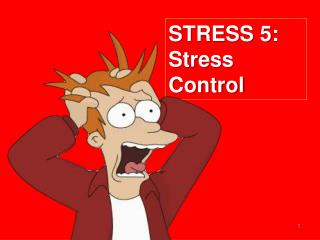 STRESS  5: Stress Control