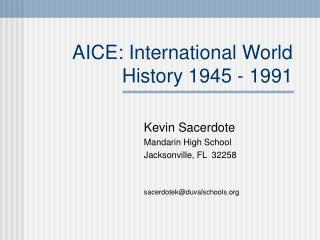 AICE: International World History 1945 - 1991