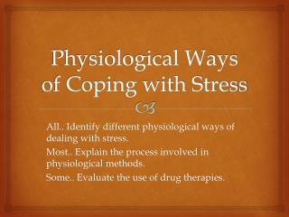 Physiological Ways of Coping with Stress