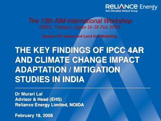Dr Murari Lal Advisor & Head (EHS) Reliance Energy Limited, NOIDA February 18,  2008