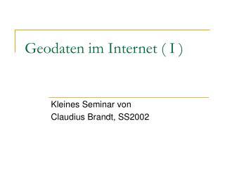 Geodaten im Internet ( I )