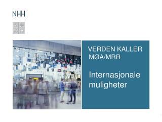 VERDEN KALLER MØA/MRR Internasjonale muligheter