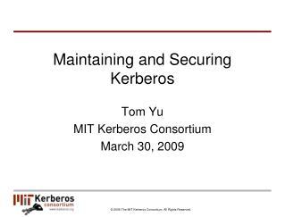 Maintaining and Securing Kerberos