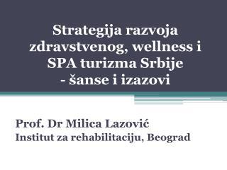 Strategija razvoja zdravstvenog , wellness  i SPA  turizma Srbije -  šanse i izazovi