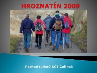 HROZNAT�N 2009