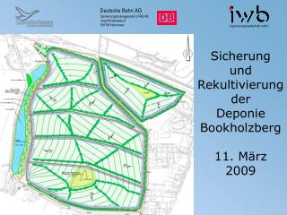 Sicherung  und Rekultivierung der  Deponie Bookholzberg 11. März 2009