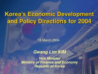 Korea�s Economic Development and Policy Directions for  2004