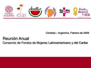 Reunión Anual Consorcio de Fondos de Mujeres Latinoamericano y del Caribe