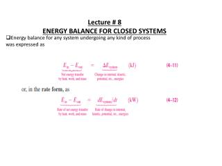 Lecture # 8 ENERGY BALANCE FOR CLOSED SYSTEMS