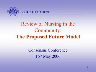 Review of Nursing in the Community:  The Proposed Future Model