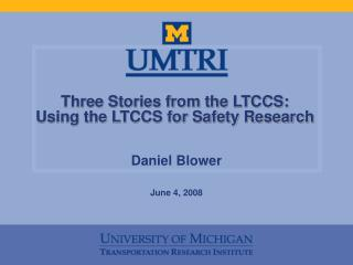 Three Stories from the LTCCS: Using the LTCCS for Safety Research