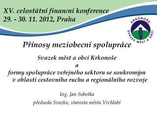 XV. celostátní finan č ní konference 29. - 30. 11. 2012, Praha