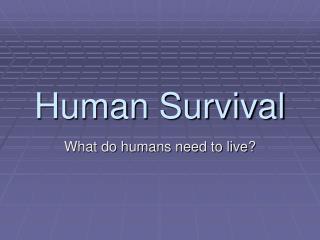 Human Survival